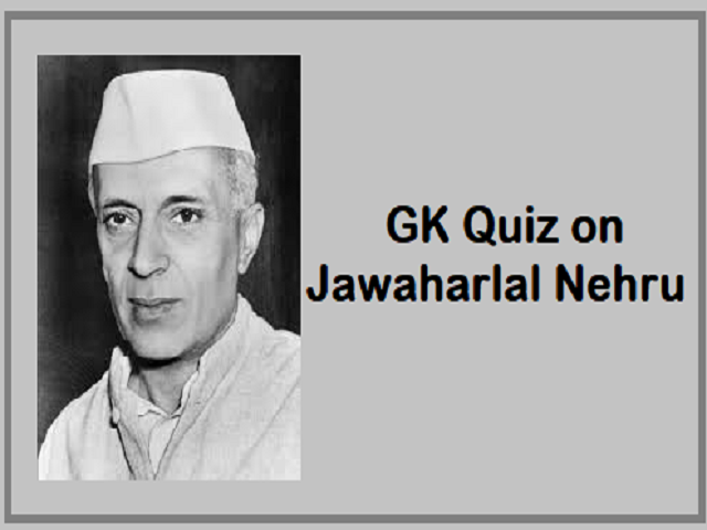 GK Quiz on Jawaharlal Nehru