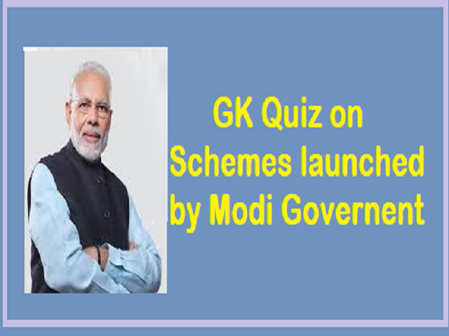 GK Quiz on Schemes launched by Modi Government