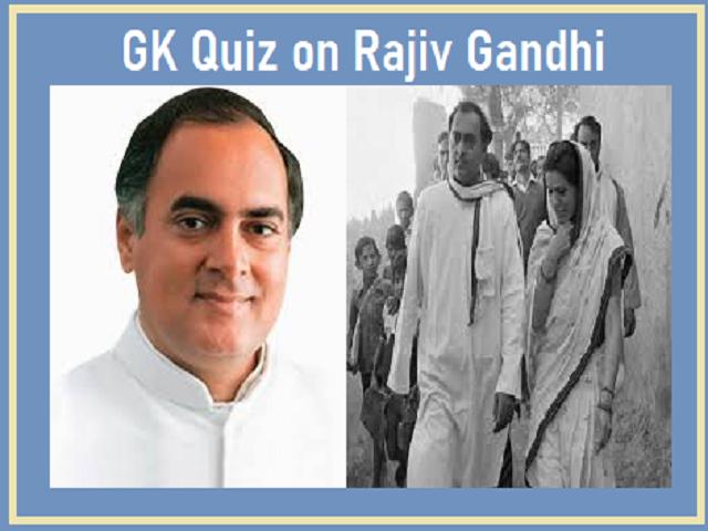 GK Quiz on Rajiv Gandhi