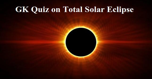 GK Quiz on Total Solar Eclipse