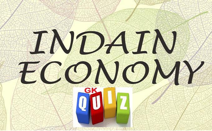 GK Quiz on Indian Economy