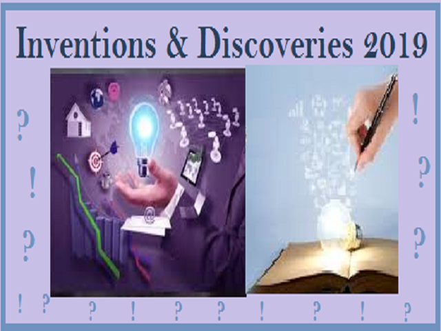 Inventions and Discoveries 2019 in Science and Technology