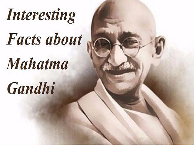 Interesting facts about Mahatma Gandhi
