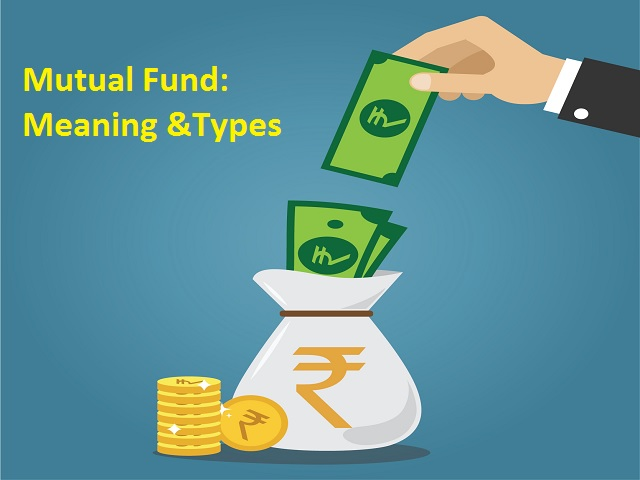 Mutual Fund:Meaning and Types