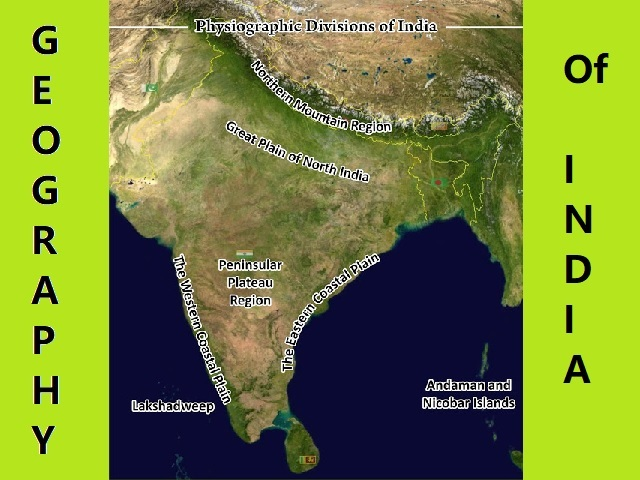 Physiographical Geography of India