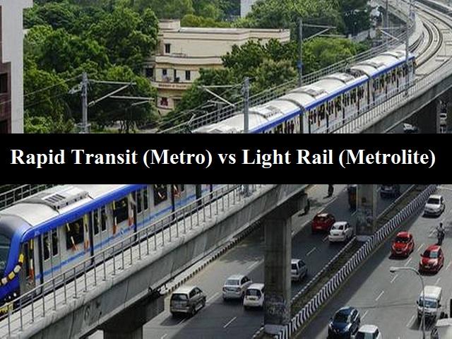 Rapid Transit (Metro) vs Light Rail (Metrolite)